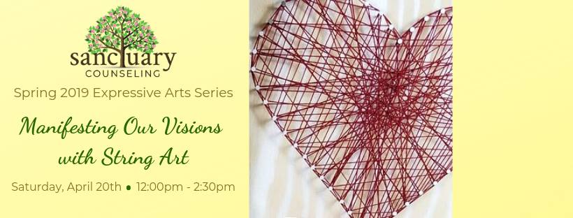 Spring 2019 Expressive Arts Series, Manifesting Our Visions with String Art